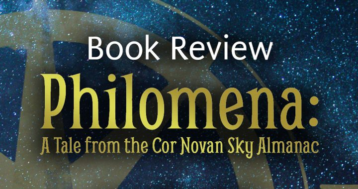 Book Review - Philomena: A Tale from the Col Novan Sky Almanac